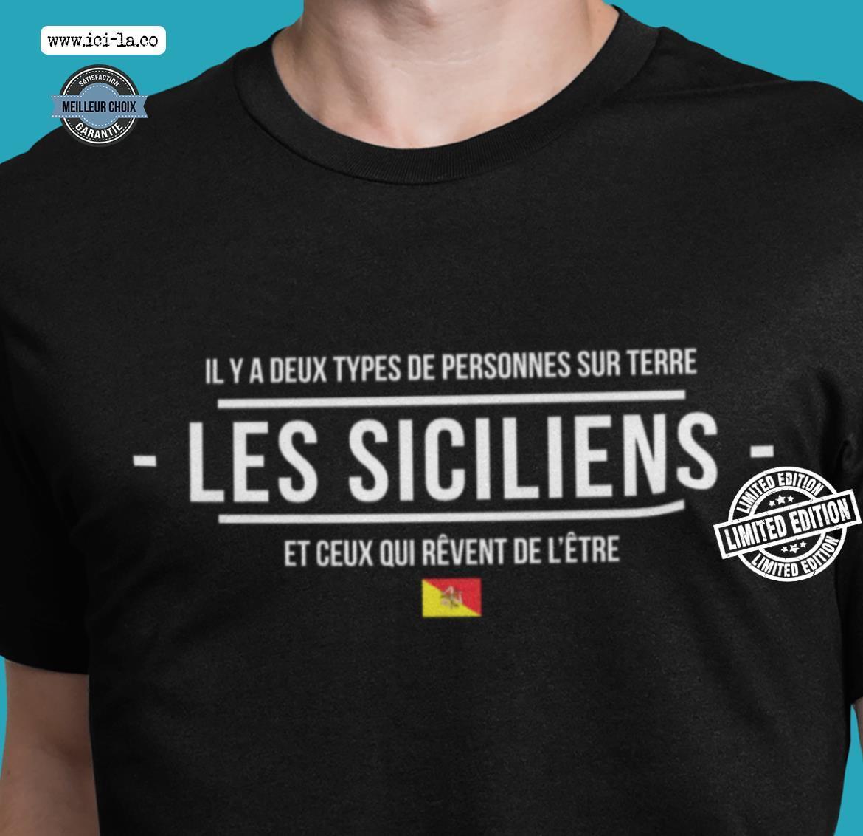 Il y a deux types de personnes sur terre les siciliens et ceux qui shirt