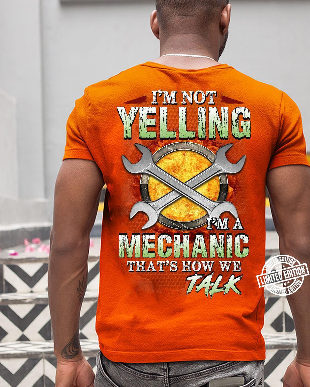 I'm not yelling I'm a mechanic that's how we talk shirt