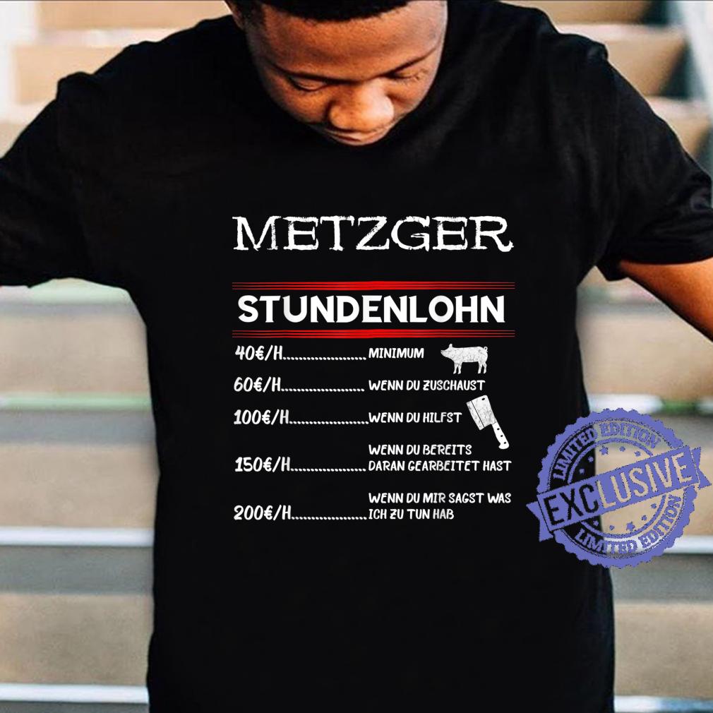 Metzger Stundenlohn Metzgermeister Fleischer Metzgerei Beruf Shirt