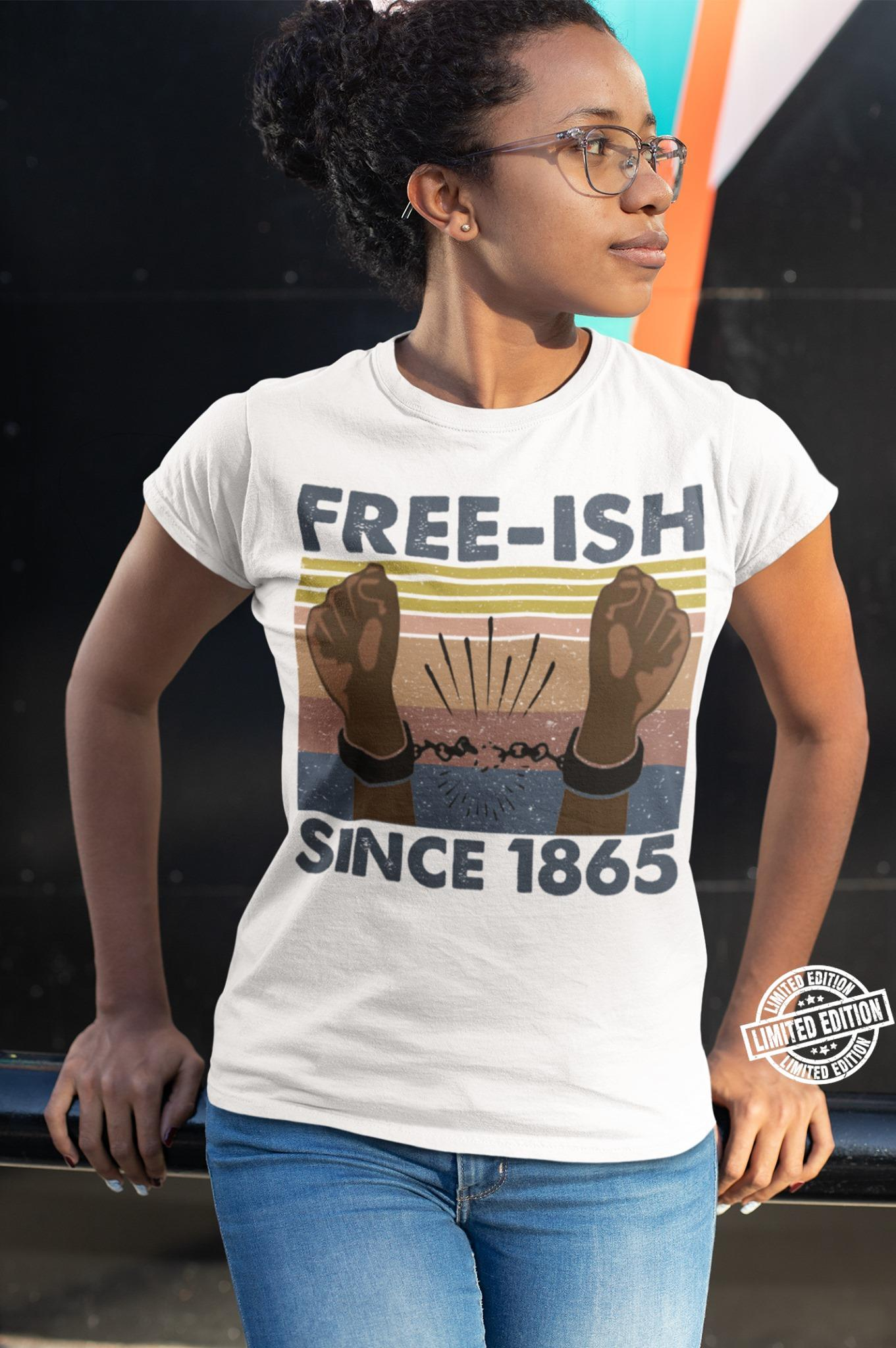 Official Free-ish since 1865 shirt